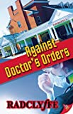 Against Doctors Orders