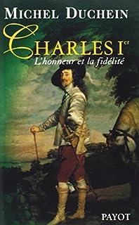 Charles 1er : l'honneur et la fidélité