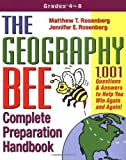 img - for The Geography Bee Complete Preparation Handbook: 1,001 Questions & Answers to Help You Win Again and Again! 1st (first) Edition by Rosenberg, Matthew T., Rosenberg, Jennifer E. [2002] book / textbook / text book