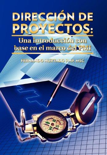 Direccion de Proyectos: Una Introduccion Con Base En El Marco del PMI