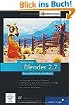Blender 2.7: Das umfassende Handbuch...