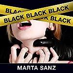 Black, black, black [Spanish Edition] | Marta Sanz