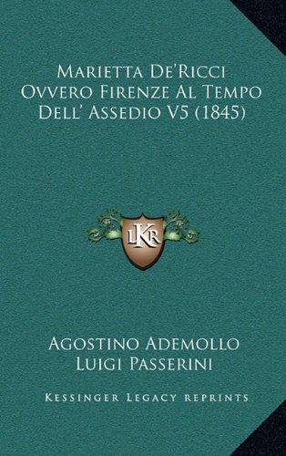 Marietta de'Ricci Ovvero Firenze Al Tempo Dell' Assedio V5 (1845)