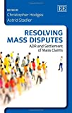 Resolving Mass Disputes: ADR and Settlement of Mass Claims
