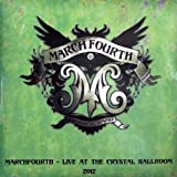Marchfourth-Live at the Crystal Ballroom