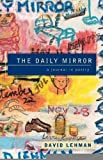 The Daily Mirror: A Journal in Poetry [Paperback] [2000] First Edition Ed. David Lehman