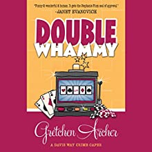 Double Whammy: A Davis Way Crime Caper, Book 1 Audiobook by Gretchen Archer Narrated by Dina Pearlman