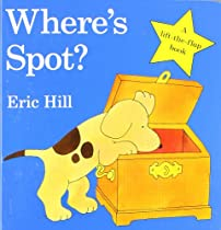 Where's Spot? (Little Spot Board Books) By Eric Hill