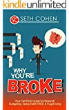 Why You're Broke: Your Get Rich Guide To Personal Budgeting, Being Debt Free & Frugal Living