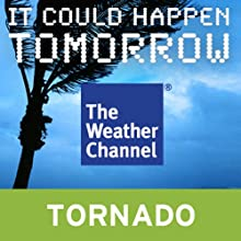 It Could Happen Tomorrow: Chicago Tornado (       UNABRIDGED) by The Weather Channel Narrated by Erik Bergmann