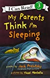 My Parents Think Im Sleeping (I Can Read Book 3)