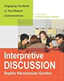 img - for Interpretive Discussion: Engaging Students in Text-Based Conversations by Sophie Haroutunian-Gordon (2014-03-01) book / textbook / text book