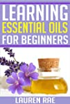 Learning Essential Oils for Beginners...