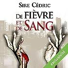 De fièvre et de sang (Eva Svärta 1) | Livre audio Auteur(s) : Sire Cédric Narrateur(s) : Véronique Groux de Miéri, José Heuzé, Muranyi Kovacs, Hervé Lavigne