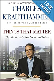 Things That Matter - Charles Krauthammer