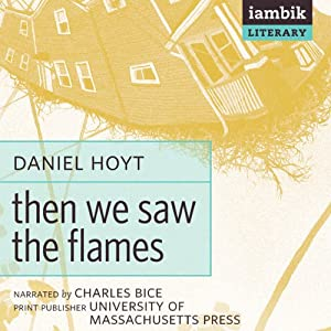 Then We Saw the Flames | [Daniel A. Hoyt]