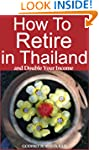 How to Retire in Thailand and Double...