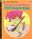 The Remarkably Strong Pippi Longstocking