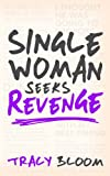 img - for Single Woman Seeks Revenge: Another Very Funny Romantic Novel book / textbook / text book