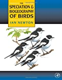 Speciation and Biogeography of Birds (012517375X) by Newton, Ian