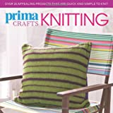 F&W Media International LTD Prima Crafts Knitting: Over 25 appealing projects that are quick and simple to knit (Prima Book of Craft)