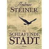 """Die schlafende Stadtvon """"Andreas Steiner"""""""