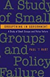 img - for Groupthink in Government: A Study of Small Groups and Policy Failure book / textbook / text book