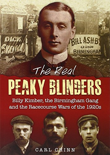 The Real Peaky Blinders: Billy Kimber, the Birmingham Gang and the Racecourse Wars of the 1920s PDF