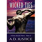 Wicked Ties (Steele Security Series Book 2) ~ A.D. Justice