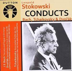 Stokowski Conducts Bach, Tchaikovsky & Dvorák