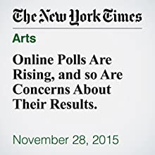 Online Polls Are Rising, and so Are Concerns About Their Results. (       UNABRIDGED) by Nate Cohn Narrated by Kristi Burns