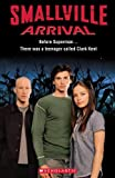 Smallville: Arrival - Buch mit Audio-CD (Scholastic Level 1)