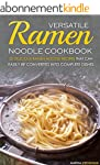 Versatile Ramen Noodle Cookbook: 25 D...