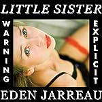 Little Sister (Explicit Sexual Content) | Eden Jarreau