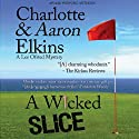 A Wicked Slice: A Lee Ofsted Mystery (       UNABRIDGED) by Aaron Elkins, Charlotte Elkins Narrated by Julia Farhat