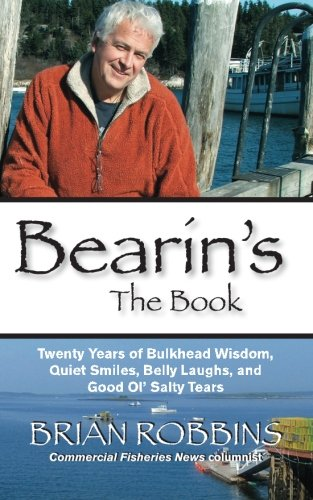 Bearin's: The Book: Twenty Years of Bulkhead Wisdom, Quiet Smiles, Belly Laughs, and Good Ol' Salty Tears