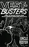 Uncle Fester Vest-Busters: How to Make Your Own Body-Armor-Piercing Bullets