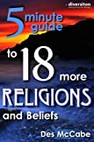 img - for The 5 Minute Guide to 18 More Religions and Beliefs ((Diversiton's Pocket Guides to World Faiths) book / textbook / text book