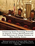 img - for Enhancing Scene Processing Protocols to Improve Victim Identification and Field Detection of Human Remains in Mass Fatality Scenes book / textbook / text book