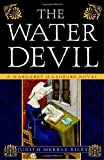 The Water Devil: A Margaret of Ashbury Novel (Margaret of Ashbury Trilogy) (0307237893) by Riley, Judith Merkle