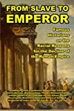 img - for From Slave to Emperor: Famous Historians on the Racial Reasons for the Decline of the Roman Empire book / textbook / text book