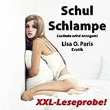 """XXL-Leseprobe!: SchulSchlampe - Lucinda wird erzogen!von """"Lisa O. Paris"""""""