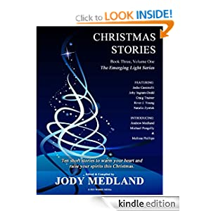 Christmas Stories (The Emerging Light Series) Jody Medland, Melissa Phillips, Jodie Cassinelli and Jo|||Ingram-Dodd