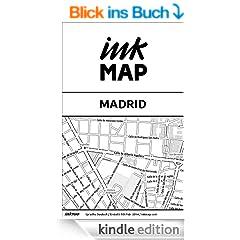 Inkmap Madrid - Karten f�r eReader, Sehensw�rdigkeiten, Kultur, Ausgehen (German)