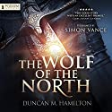 The Wolf of the North, Book 1 Audiobook by Duncan M. Hamilton Narrated by Simon Vance