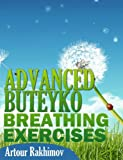 Advanced Buteyko Breathing Exercises (Buteyko Method Book 2) (English Edition)