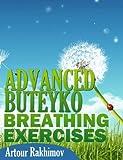 Advanced Buteyko Breathing Exercises (Buteyko Method Book 2) (English Edition)