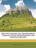 Der Untergang Des Abendlandes: Umrisse Einer Morphologie Der Weltgeschichte (German Edition) (117595621X) by Spengler, Oswald