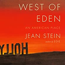 West of Eden Audiobook by Jean Stein Narrated by Scott Brick, Paul Boehmer, Tara Sands, Cassandra Campbell, Arthur Morey, Mark Bramhall