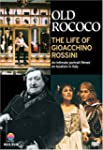 Old Rococo: The Life Of Gioacchino Ro...